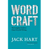 Wordcraft: The Complete Guide to Clear, Powerful Writing (Chicago Guides to Writing, Editing, and Publishing)