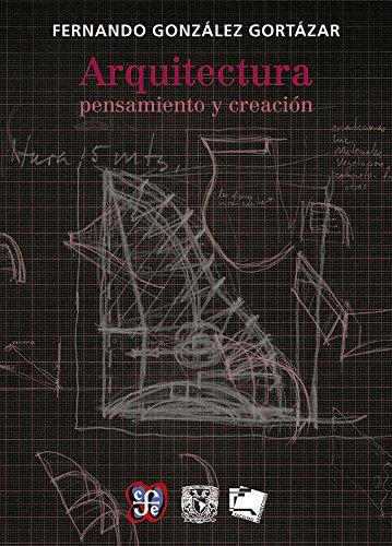 Arquitectura: pensamiento y creación (Tezontle) (Spanish Edition) ebook
