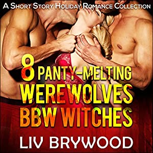 8 Panty-Melting Werewolves and BBW Witches Audiobook