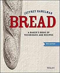 Bread: A Baker's Book of Techniques and Recipes by Jeffrey Hamelman (2012-12-10)