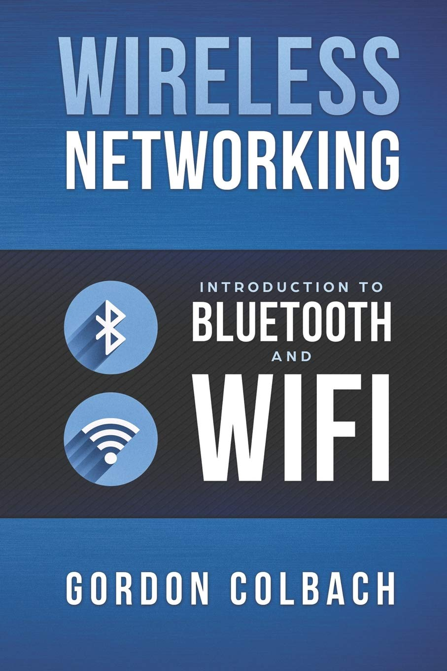 Wireless Networking  Introduction To Bluetooth And WiFi