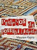 Pedaços de Possibilidade (Portuguese Edition)