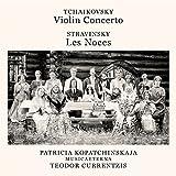 Tchaikovsky: Violin Concerto, Op. 35 - Stravinsky: Les Noces