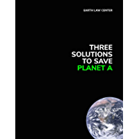 Three Solutions to Save Planet A (Earth Law Center)