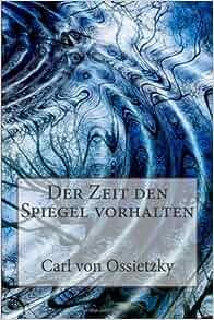 der zeit den spiegel vorhalten german edition carl von