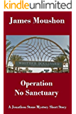 Operation No Sanctuary: A Jonathon Stone Mystery Short Story