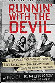 Runnin' with the Devil: A Backstage Pass to the Wild Times, Loud Rock, and the Down and Dirty Truth Behind