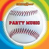 Baseball Party Music