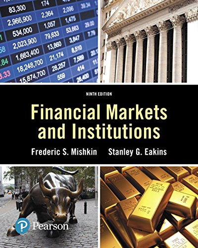 Financial Markets and Institutions (9th Edition) (Pearson Series in Finance)