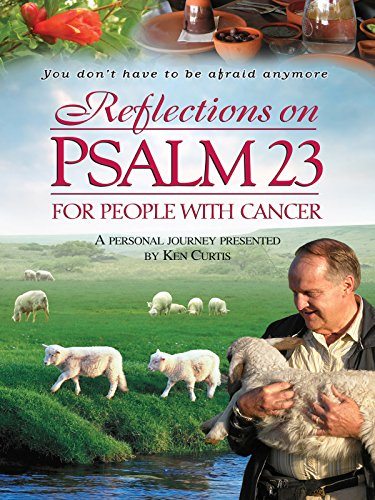Reflections On Psalm 23 For People With Cancer ()