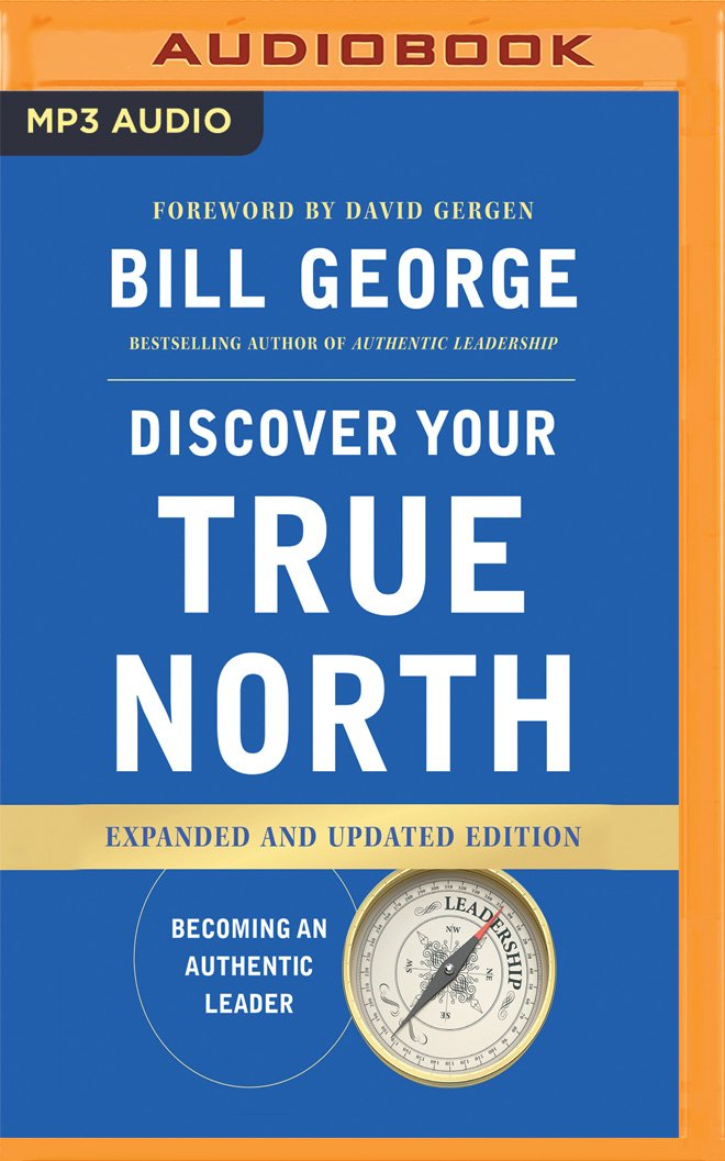 Discover Your True North Expanded And Updated Edition Bill George