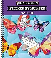 Brain Games - Sticker by Number: Nature [Spiral-bound] Publications International Ltd.