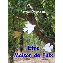 Être Maison de Paix (La paix t. 1) (French Edition)