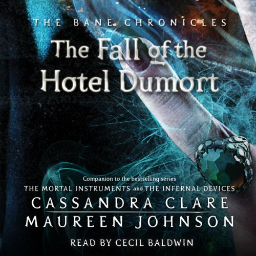 Fall of the Hotel Dumort: The Bane Chronicles, Book 7