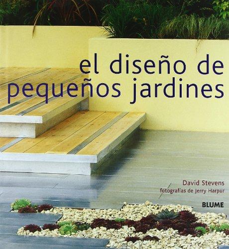 Descargar Libro El Diseño De Pequeños Jardines David Stevens