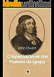 O Dever Especial dos Pastores de Igrejas