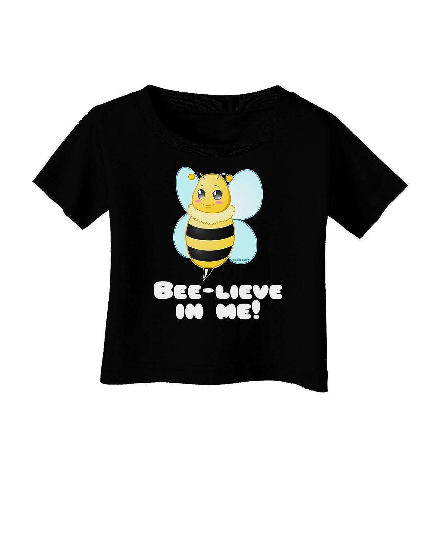 TooLoud Bee-Lieve in Me Infant T-Shirt Dark