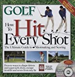 How to Hit Every Shot [With DVD] Golf Magazine ( Author ) Oct-21-2008 Hardcover