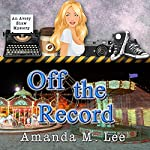Off the Record: An Avery Shaw Mystery, Book 10 | Amanda M. Lee