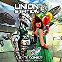 Party Night on Union Station: EarthCent Ambassador Series, Book 10 Audiobook by E. M. Foner Narrated by Hollie Jackson