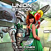 Party Night on Union Station: EarthCent Ambassador Series, Book 10 | E. M. Foner