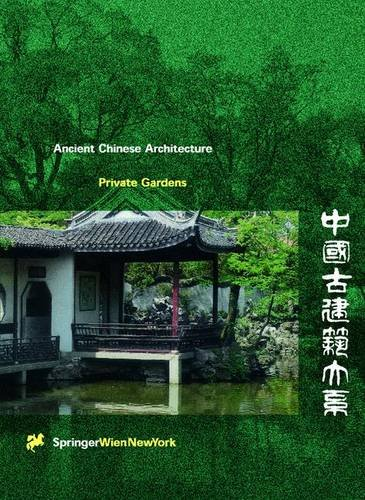 - Ancient Chinese Architecture Series, Private Gardens