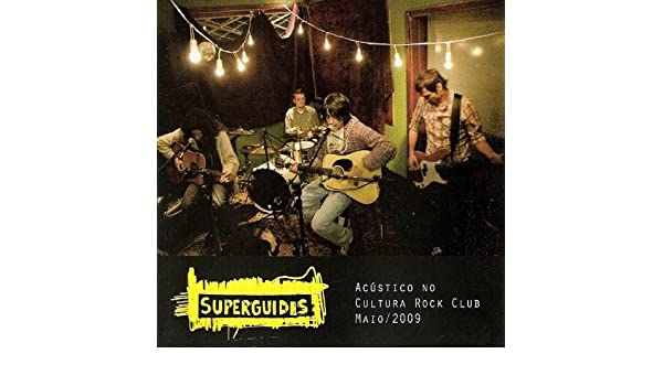 Acustico No Cultura Rock Club, Maio/2009 (Ao Vivo) by Superguidis on Amazon Music - Amazon.com