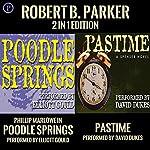 Pastime & Poodle Springs: Robert B. Parker 2-in-1 Edition | Robert B. Parker