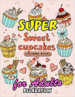 Amazon Com Sweet Cupcake Coloring Book Desserts Coloring