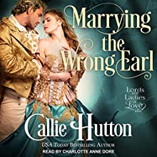 Marrying the Wrong Earl: Lords and Ladies in Love, Book 2 Audiobook by Callie Hutton Narrated by Charlotte Anne Dore