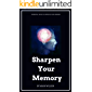 Sharpen Your Memory : Powerful ways to improve your memory (English Edition)