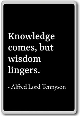 Amazoncom Knowledge Comes But Wisdom Lingers Alfred Lord