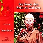 Die Kunst, den Geist zu schützen: Einzelvortrag | Ayya Khema