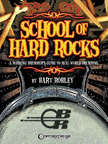 School Of Hard Rocks - A Working Drummer's Guide To Real-World Drumming