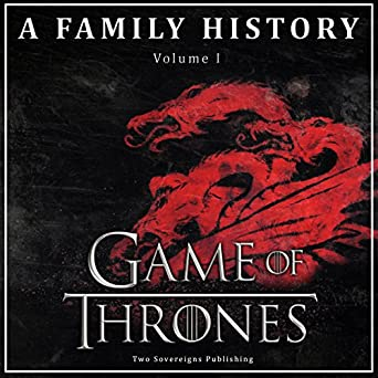 amazon com game of thrones a family history book of thrones