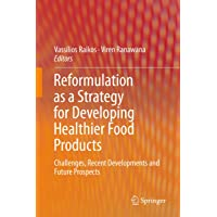 Reformulation as a Strategy for Developing Healthier Food Products: Challenges,...