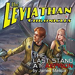 The Leviathan Chronicles: The Last Stand at Aeprion