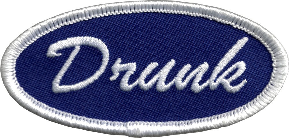 Embroidered Iron On or Sew On Patch White on Blue Background Drunk Name Tag