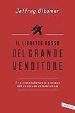 Il libretto rosso del grande venditore: I 12 comandamenti e mezzo del successo commerciale