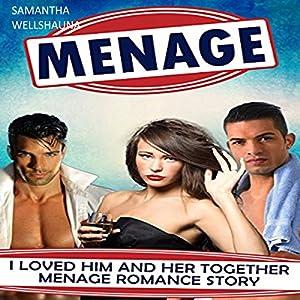 Menage: I Loved Him and Her Together Audiobook