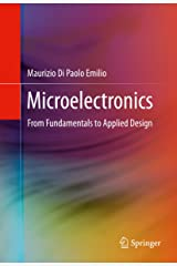 Microelectronics: From Fundamentals to Applied Design Kindle Edition