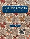 Civil War Legacies: Quilt Patterns for Reproduction Fabrics (That Patchwork Place)