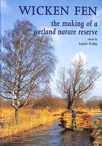Wicken Fen: The Making of a Wetland Nature Reserve