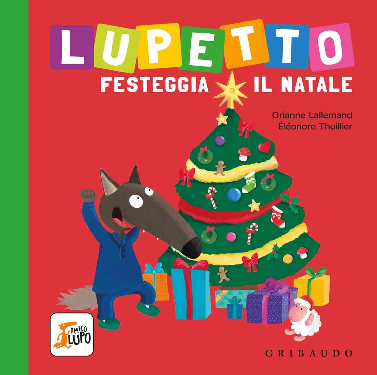 Amico Stella Canzone Di Natale.Amazon It Lupetto Festeggia Il Natale Amico Lupo Ediz A Colori Lallemand Orianne Thuillier E Libri