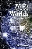 The Winds Between the Worlds, Lark L. Burnham, 1419647040