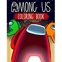 Image for Among Us Coloring Book: Great Gifts For To Relax And Relieve Stress With Many Cool Among Us Designs To Color Which Helps To Develop Creativity And Imagination