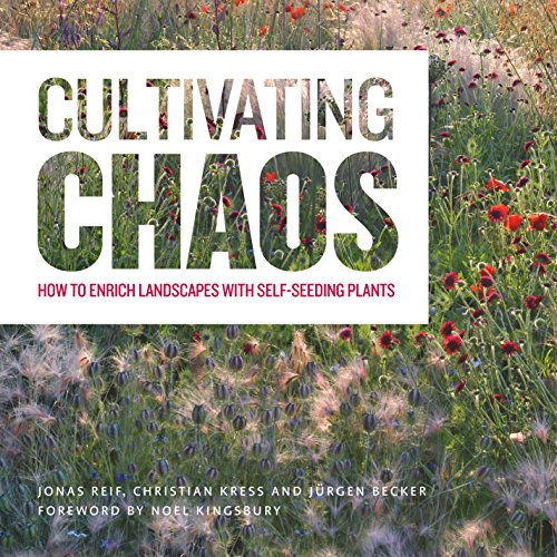 Cultivating Chaos: How to Enrich Landscapes with Self-Seeding Plants (Uk Plants Fruit Patio)