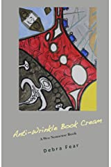 Anti-Wrinkle Book Cream: A Wee Nonsense Book Kindle Edition
