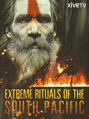 Extreme Rituals of the South Pacific