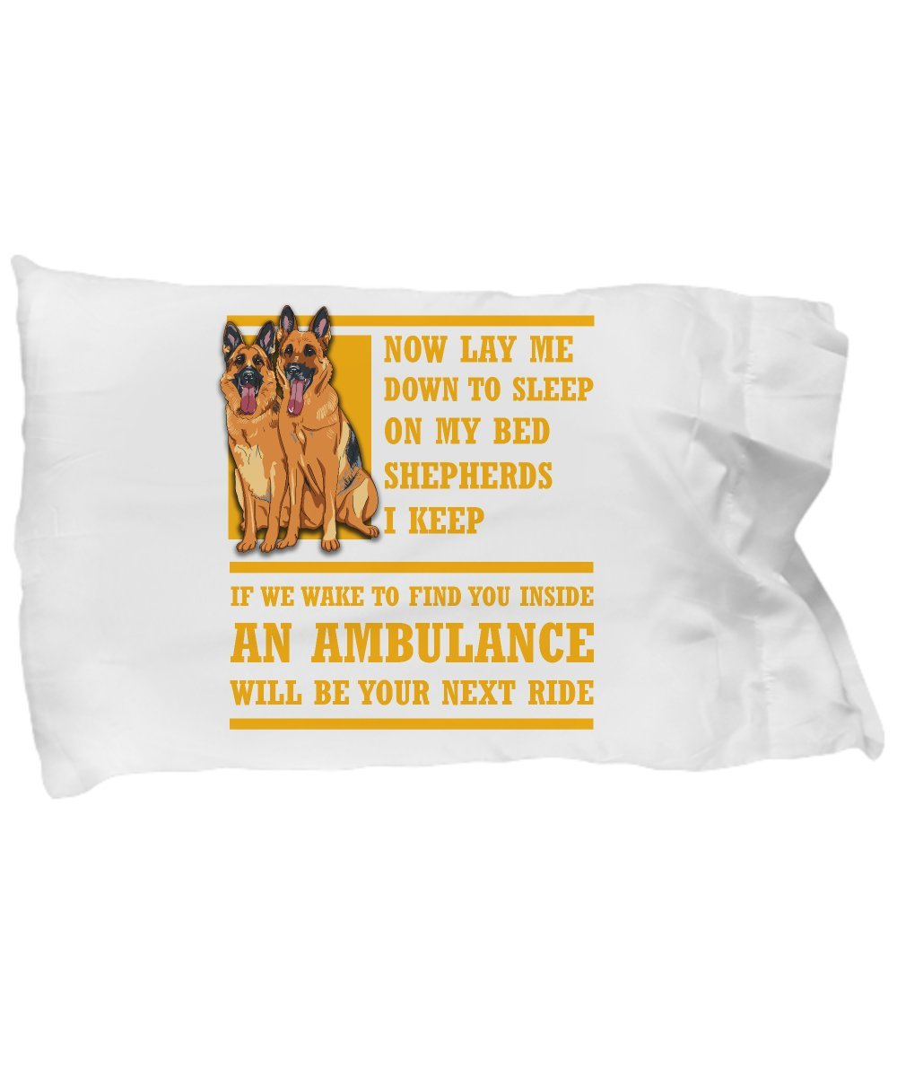 Funny Novelty Gift For Dog Lover Now Lay Me Down to Sleep on My Bed Shepherds I Keep Best German Animal Dogs Puppy Puppies Pillow Case